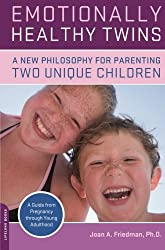 Emotionally Healthy Twins: A New Philosophy for Parenting Two Unique Individuals