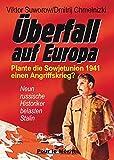 Überfall auf Europa: Plante die Sowjetunion 1941 einen Angriffskrieg? -