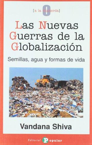 Las nuevas guerras de la globalización: Semillas, agua y formas de vida (0 a la izquierda)