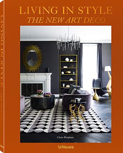 Living in Style - The New Art Deco. Der Bildband über den modernen Art-déco-Stil und den neuen Wohn-Glamour (Deutsch, Englisch, Französisch) - 25 x 32 cm, 224 Seiten