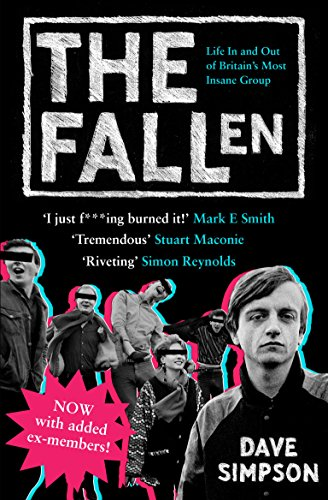 The Fallen: Life In and Out of Britain's Most Insane Group por David Simpson