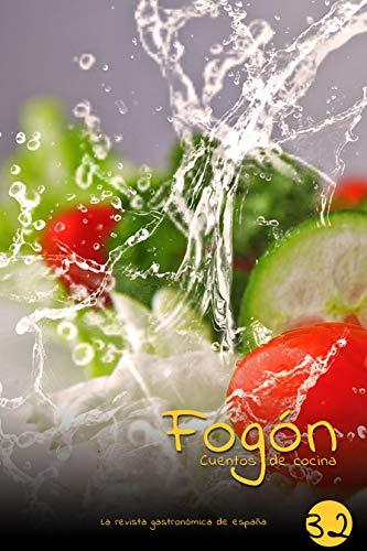 Fogón: Cuentos de cocina edicion 32 por Fogón Magazine