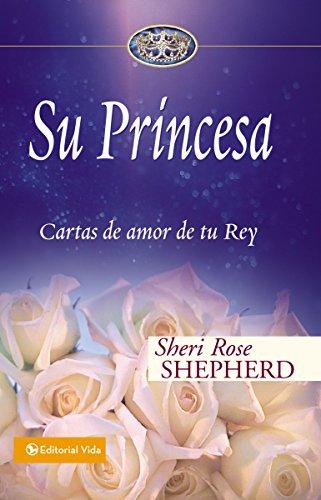 Su Princesa: Cartas de amor de tu Rey (Su Princesa Serie) de [