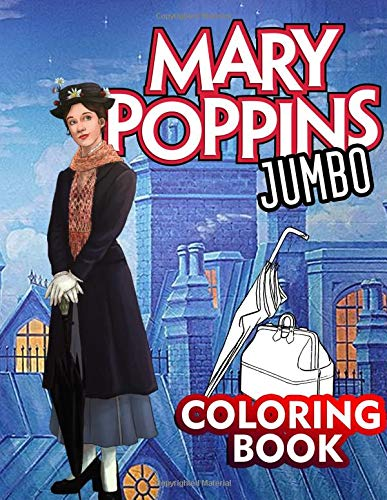 Mery Poppins Jumbo Coloring Book: Great Coloring Book for Kids and Any Fan of Mary Poppins (Perfect for Children Ages 4-12) por Mia Smith