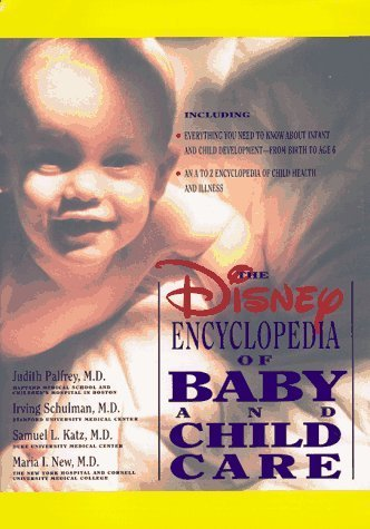 The Disney Encyclopedia of Baby and Child Care (Vols I & II) by Katz, Samuel L., New, Maria I., Palfrey, Judith, Schulman, I (1995) Paperback