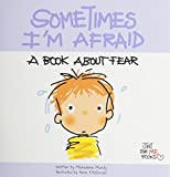 Sometimes I'm Afraid: A Book about Fear (Just for Me Books)