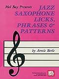 Jazz Saxophone Licks, Phrases and Patterns (English Edition)