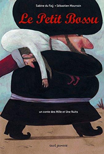 Le Petit Bossu : Un conte des Mille et Une Nuits par Sabine Du Faÿ