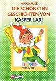Die schönsten Geschichten vom Kasper Lari