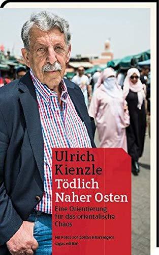 Tödlich Naher Osten: Eine Orientierung für das arabischen Chaos