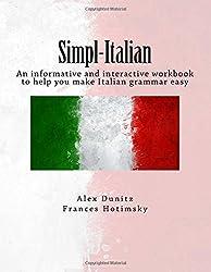 Simpl-Italian: An informative and interactive workbook to help you make Italian grammar easy