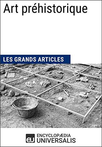 Lire Art préhistorique (Les Grands Articles d'Universalis) pdf