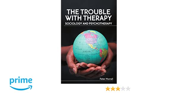 the trouble with therapy morrall peter