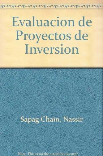 Evaluacion de proyectos de inversion para empresas por Nassir Sapag Chain