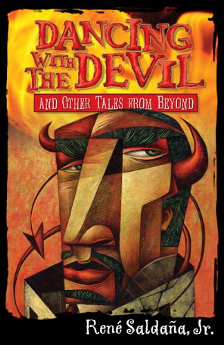 Dancing with the Devil and Other Tales from Beyond/Bailando Con El Diablo Y Otros Cuentos del Mas Alla por Rene Saldana