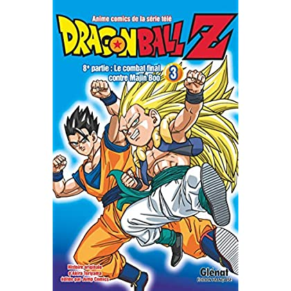 Dragon Ball Z - 8e partie - Tome 03: Le combat final contre Majin Boo