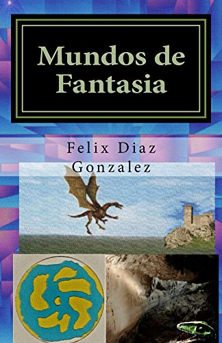 Mundos de Fantasia por Félix Díaz González