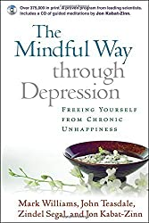 The Mindful Way through Depression: Freeing Yourself from Chronic Unhappiness (purchase includes audio CD narrated by Jon Kabat-Zinn) by J. Mark G. Williams DPhil (2007-06-01)