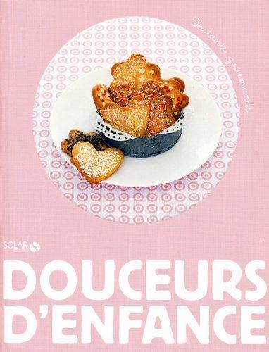 DOUCEURS D'ENFANCE - INSTANTS GOURMANDS