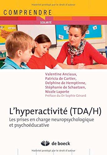 L'hyperactivité tda/h les prises en charge neuropsychologique et psychoéducative