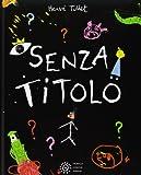 Scarica Libro Senza titolo Ediz illustrata (PDF,EPUB,MOBI) Online Italiano Gratis