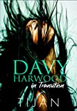 Davy Harwood in Transition (The Immortal Prophecy Book 2)