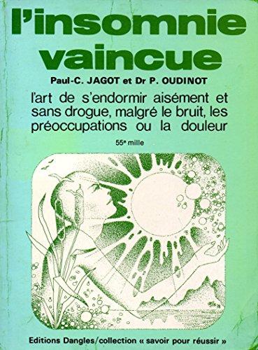 L'insomnie vaincue. par Dr.P. , JAGOT, Paul-C. OUDINOT