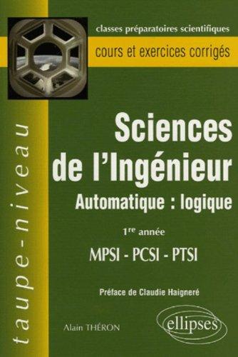 Sciences de l'Ingénieur MPSI-PCSI-PTSI 1e Année - Automatique : logique