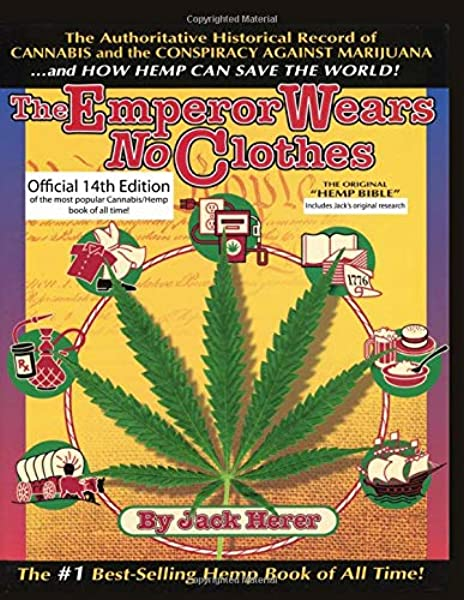 The Emperor Wears No Clothes A History Of Cannabis Hemp Marijuana Amazon Co Uk Herer Jack Dietzen Bruce Michael Herer Dan 9798601454001 Books