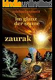Im Glanz der Sonne Zaurak: Roman (Sonnenstein-Trilogie 1)