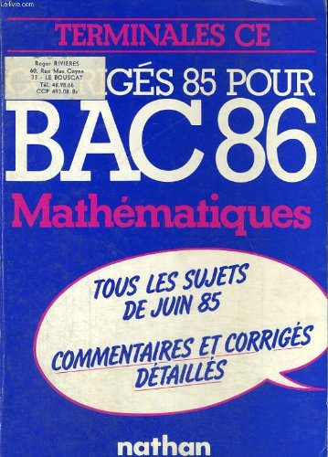 Corriges 85 pour bac 86. mathematiques terminales c, e.