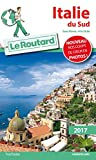 Guide du Routard Italie du Sud 2017: Sans Rome ni la Sicile