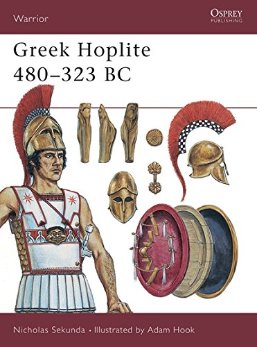 Greek Hoplite 480-323 BC: Weapons, Armour, Tactics (Warrior, Band 27)