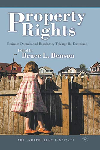 Property Rights: Eminent Domain and Regulatory Takings Re-examined -