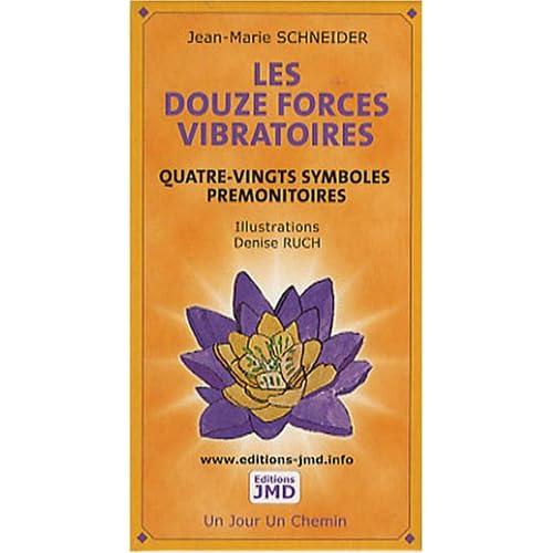 Les douze forces vibratoires : Quatre-vingts symboles prémonitoires