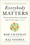 Everybody Matters: The Extraordinary Power of Caring for Your People Like Family by Bob Chapman