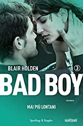 Bad boy 3. Mai più lontani (Italian Edition)