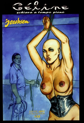 Celine. Schiava a tempo pieno (Erotic art collection) por Jacobsen