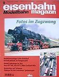 Eisenbahn Magazin 9/2003 , Fotos im Zugzwang