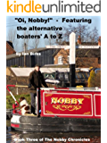 Oi, Nobby!  (Featuring the alternative boaters' A to Z) (Nobby Chronicles Book 3)