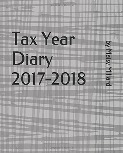 Tax Year Diary 2017-2018