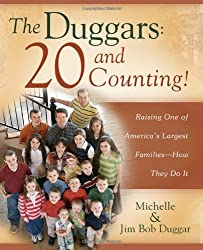 [{ The Duggars: 20 and Counting!: Raising One of America's Largest Families--How They Do It By Duggar, Jim Bob ( Author ) Dec - 02- 2008 ( Paperback ) } ]