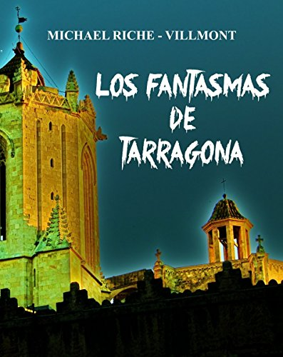 Los fantasmas de Tarragona por Michael Riche-Villmont