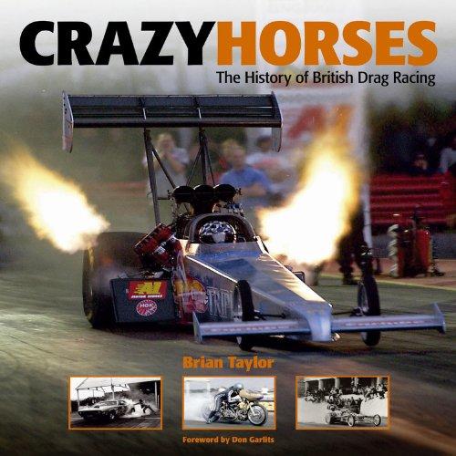 Crazy Horses: The History of British Drag Racing por Brian Taylor