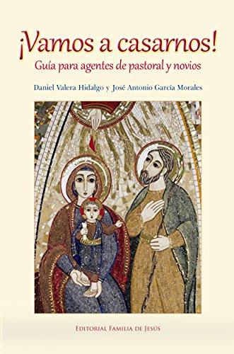 Vamos a casarnos: Guía para agentes de pastoral y novios por Daniel Valera Hidalgo