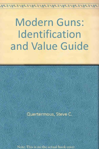 Modern Guns: Identification and Value Guide