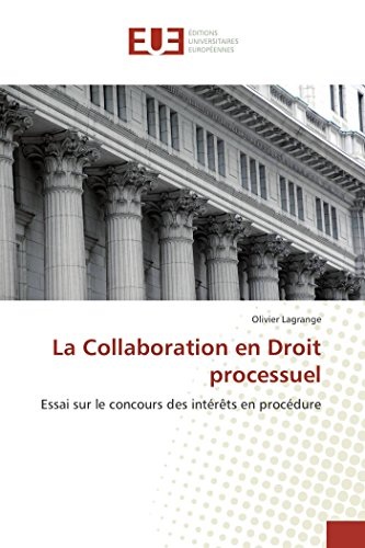 La collaboration en droit processuel (OMN.UNIV.EUROP.) por LAGRANGE-O