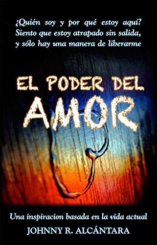 El Poder del Amor por Johnny Rafael Alcántara Sánchez