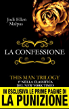 La confessione. This Man Trilogy (Italian Edition)