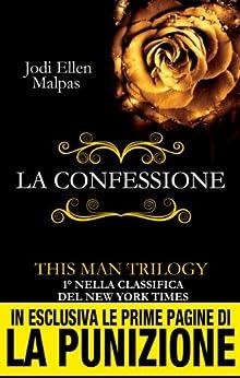 La confessione. This Man Trilogy di [Malpas, Jodi Ellen]